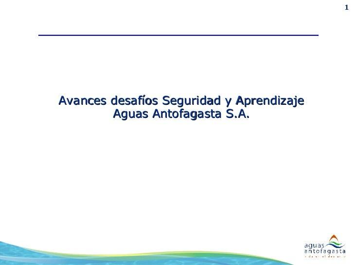 Avances desafíos Seguridad y Aprendizaje Aguas Antofagasta S.A.