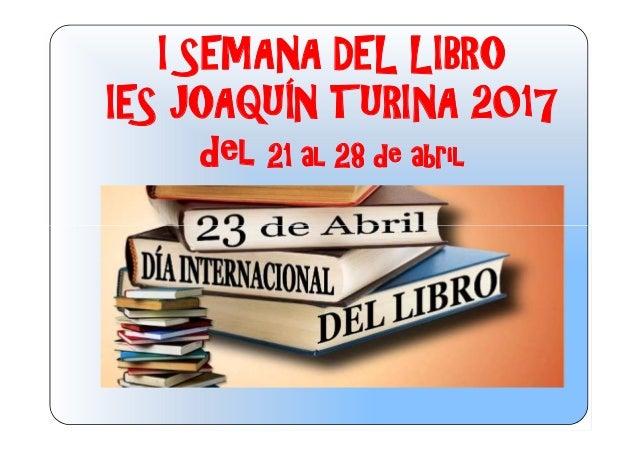 I SEMANA DEL LIBRO IES JOAQUÍN TURINA 2017 del 21 al 28 de abril