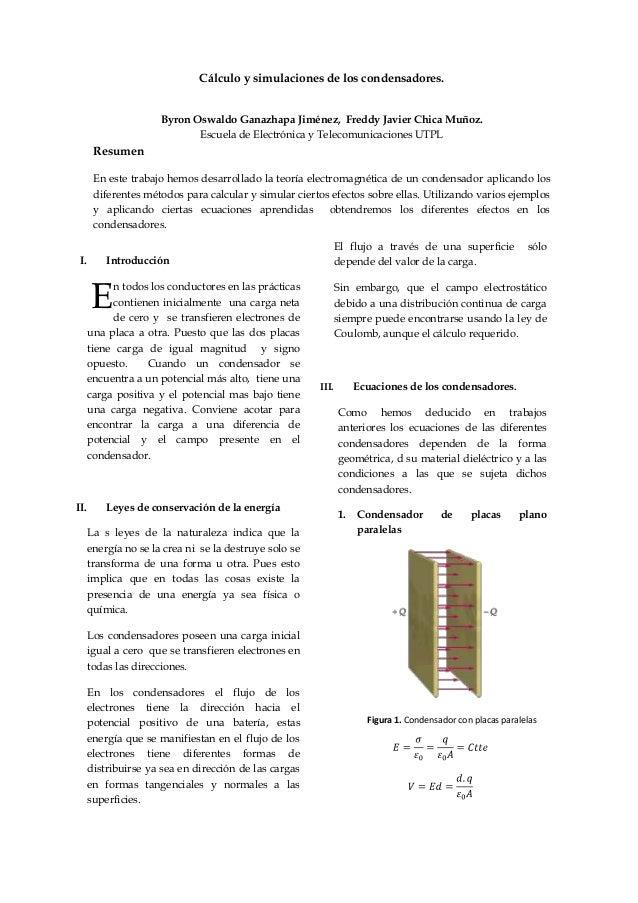 Cálculo y simulaciones de los condensadores.                      Byron Oswaldo Ganazhapa Jiménez, Freddy Javier Chica Muñ...