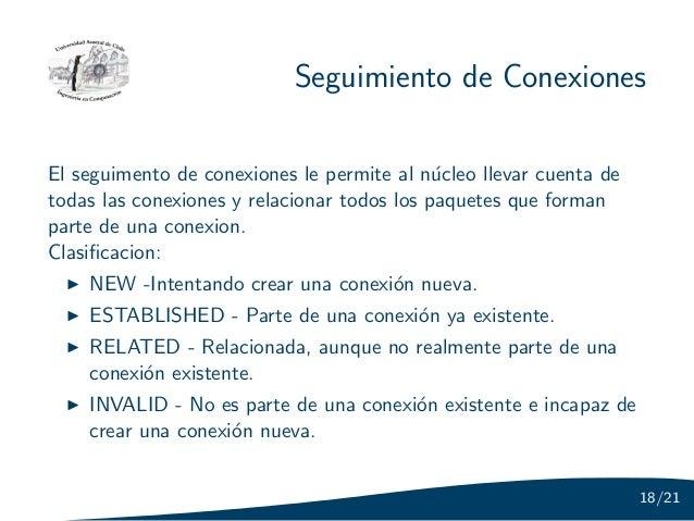 Seguimiento de ConexionesEl seguimento de conexiones le permite al n´cleo llevar cuenta de                                ...