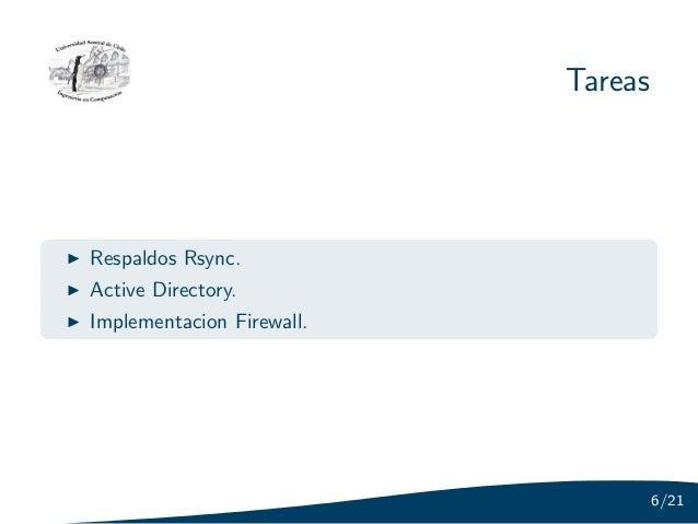 TareasRespaldos Rsync.Active Directory.Implementacion Firewall.                                    6/21