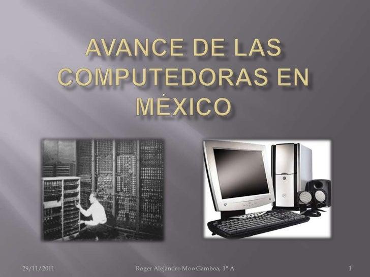 29/11/2011   Roger Alejandro Moo Gamboa, 1° A   1