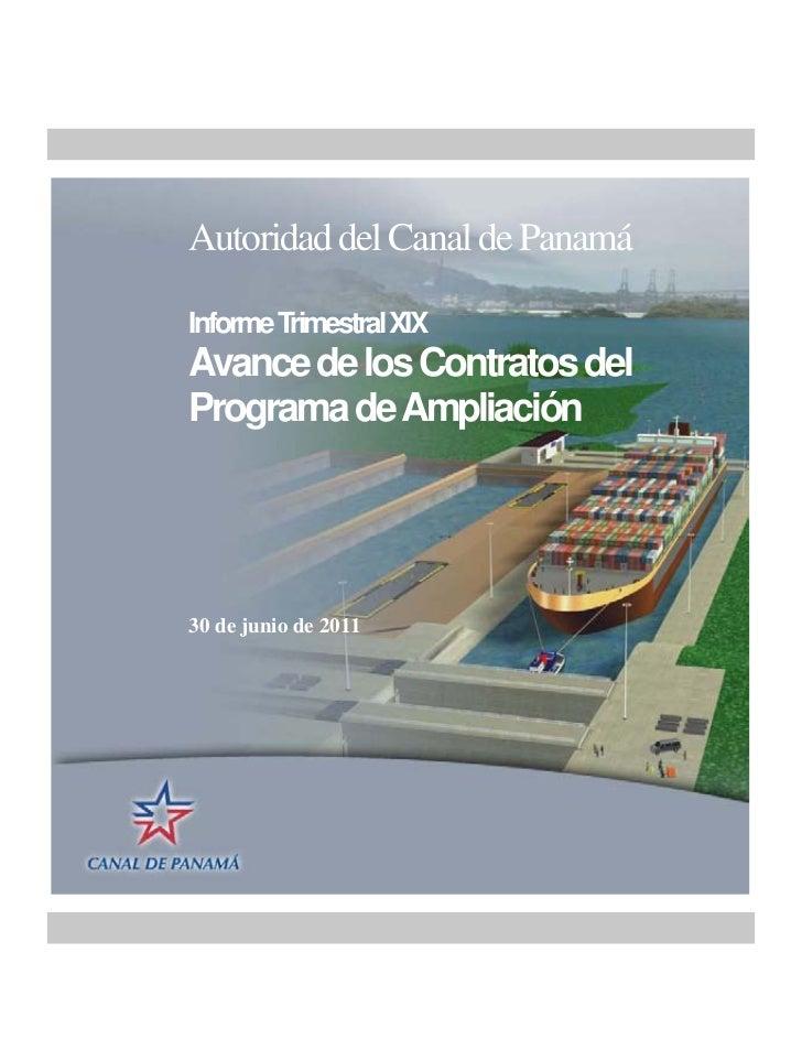 Autoridad del Canal de PanamáInforme Trimestral XIXAvance de los Contratos delPrograma de Ampliación30 de junio de 2011