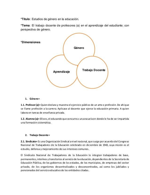 *Título: Estudios de género en la educación. *Tema: El trabajo docente de profesores (a) en el aprendizaje del estudiante;...