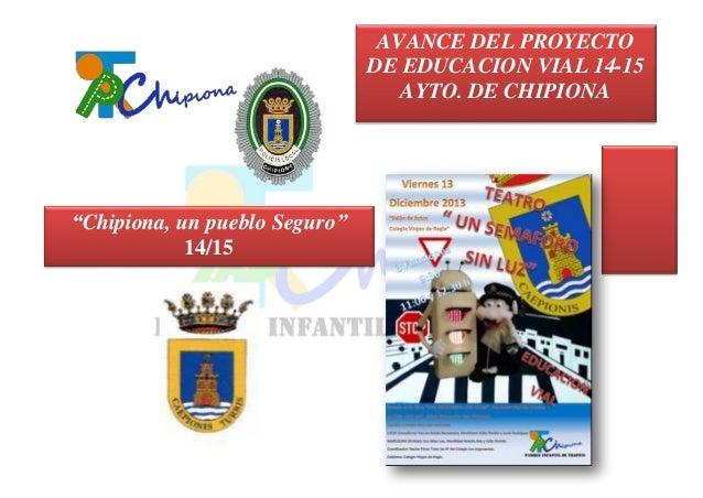 """""""Chipiona, un pueblo Seguro""""  14/15  AVANCE DEL PROYECTO DE EDUCACION VIAL 14-15 AYTO. DE CHIPIONA"""