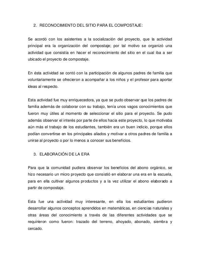 2. RECONOCIMIENTO DEL SITIO PARA EL COMPOSTAJE:Se acordó con los asistentes a la socialización del proyecto, que la activi...
