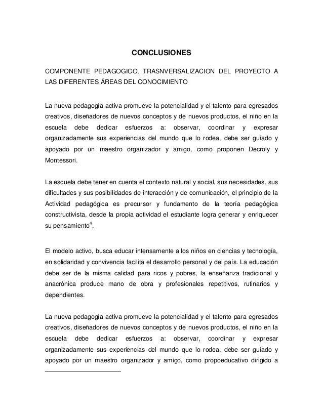CONCLUSIONESCOMPONENTE PEDAGOGICO, TRASNVERSALIZACION DEL PROYECTO ALAS DIFERENTES ÁREAS DEL CONOCIMIENTOLa nueva pedagogí...