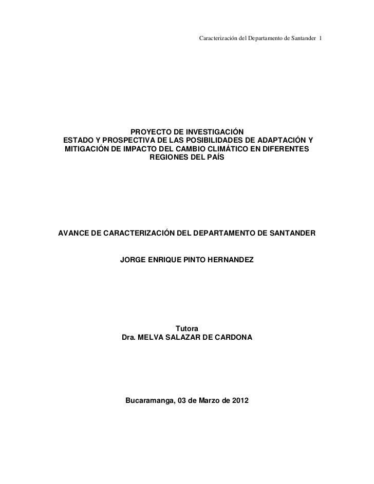Caracterización del Departamento de Santander 1                 PROYECTO DE INVESTIGACIÓN ESTADO Y PROSPECTIVA DE LAS POSI...