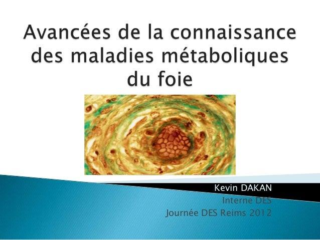 Kevin DAKAN            Interne DESJournée DES Reims 2012