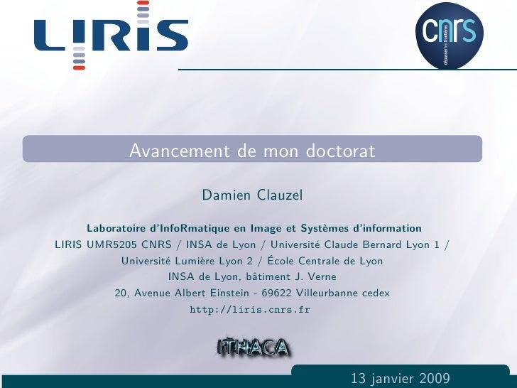 Avancement de mon doctorat                         Damien Clauzel     Laboratoire d'InfoRmatique en Image et Systèmes d'in...