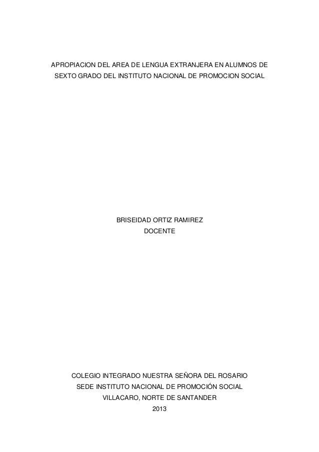 APROPIACION DEL AREA DE LENGUA EXTRANJERA EN ALUMNOS DE SEXTO GRADO DEL INSTITUTO NACIONAL DE PROMOCION SOCIAL  BRISEIDAD ...