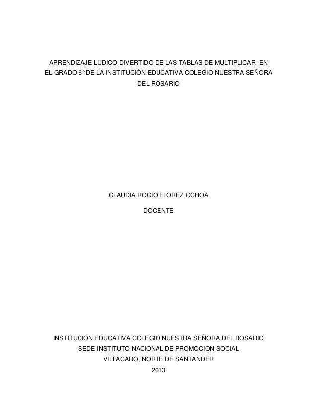 APRENDIZAJE LUDICO-DIVERTIDO DE LAS TABLAS DE MULTIPLICAR EN EL GRADO 6° DE LA INSTITUCIÓN EDUCATIVA COLEGIO NUESTRA SEÑOR...