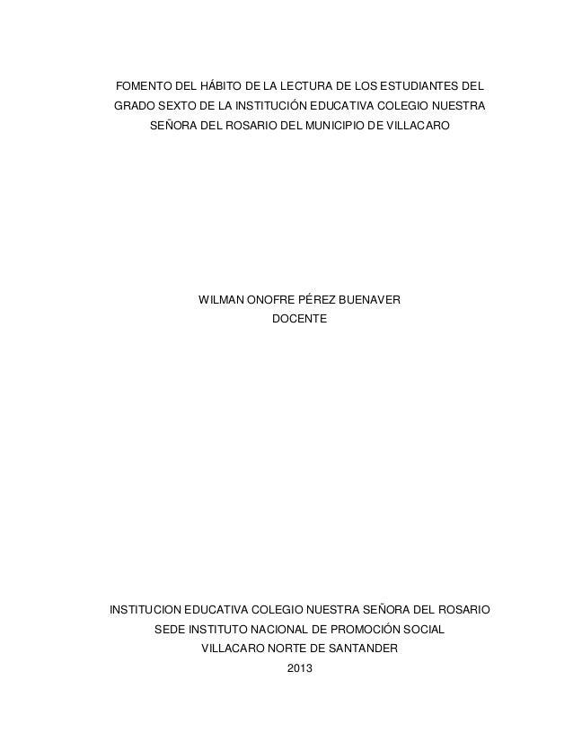 FOMENTO DEL HÁBITO DE LA LECTURA DE LOS ESTUDIANTES DEL GRADO SEXTO DE LA INSTITUCIÓN EDUCATIVA COLEGIO NUESTRA SEÑORA DEL...
