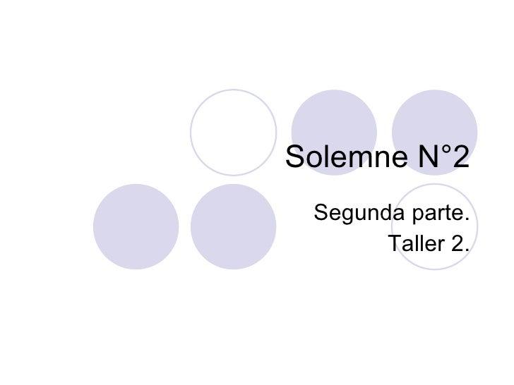 Solemne N°2 Segunda parte. Taller 2.