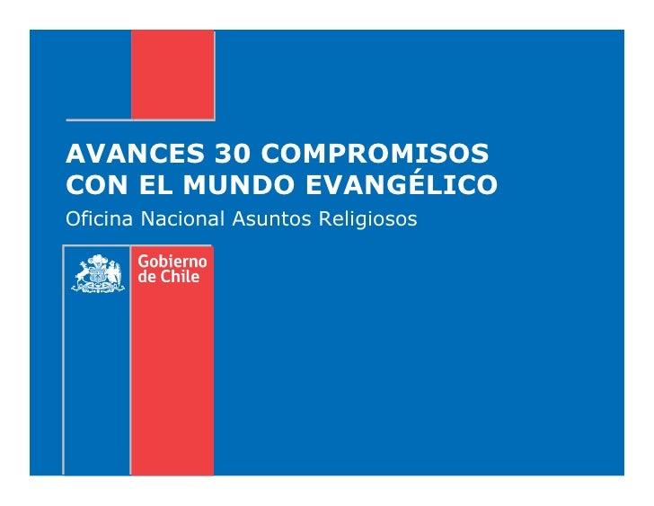AVANCES 30 COMPROMISOSCON EL MUNDO EVANGÉLICOOficina Nacional Asuntos Religiosos