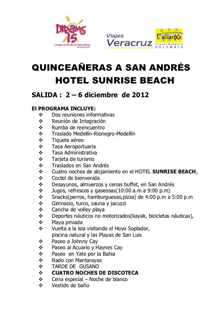 QUINCEAÑERAS A SAN ANDRÉS    HOTEL SUNRISE BEACHSALIDA : 2 – 6 diciembre de 2012El PROGRAMA INCLUYE:      Dos reuniones i...