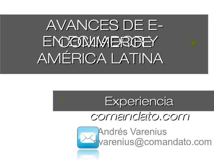 AVANCES DE E- EN ECUADOR Y   COMMERCEAMÉRICA LATINA       Experiencia     comandato.com