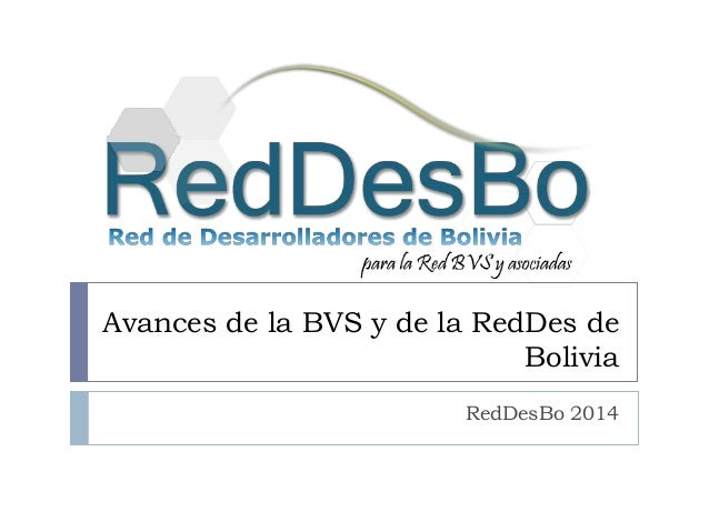 Avances de la BVS y de la RedDes de Bolivia RedDesBo 2014