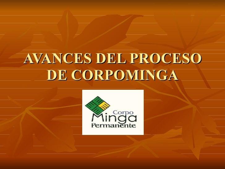 AVANCES DEL PROCESO DE CORPOMINGA