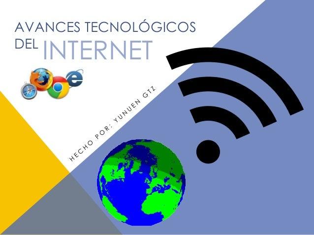 Avances en el internet for Internet be and you