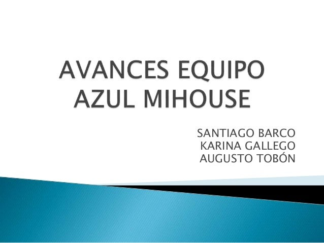 SANTIAGO BARCO KARINA GALLEGO AUGUSTO TOBÓN