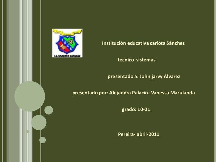 Institución educativa carlota Sánchez<br />               técnico  sistemas<br />                ...