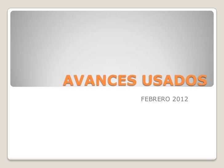 AVANCES USADOS       FEBRERO 2012