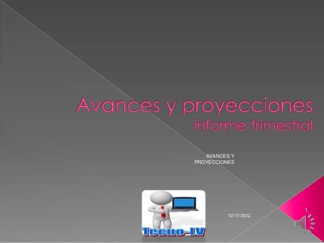 AVANCES YPROYECCIONES                       1          12/17/2012