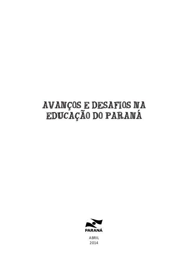 AVANÇOS E DESAFIOS NA EDUCAÇÃO DO PARANÁ ABRIL 2014