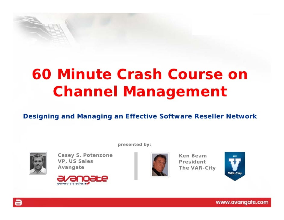 60 Minute Crash Course on     Channel Management Designing and Managing an Effective Software Reseller Network            ...
