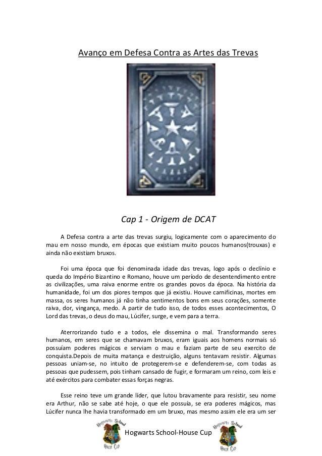 Avanço em Defesa Contra as Artes das Trevas                           Cap 1 - Origem de DCAT     A Defesa contra a arte da...