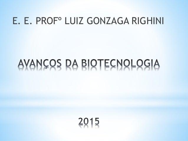 E. E. PROFº LUIZ GONZAGA RIGHINI