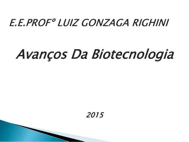 Avanços Da Biotecnologia 2015