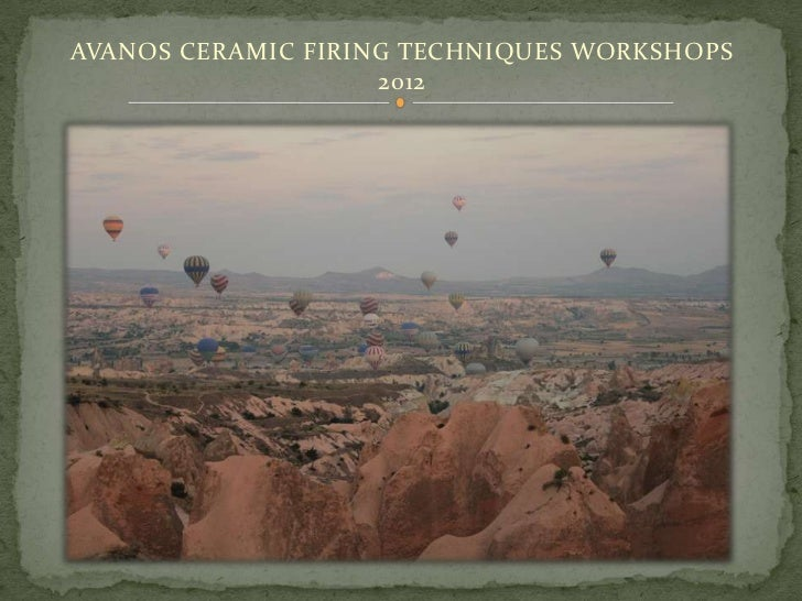 AVANOS CERAMIC FIRING TECHNIQUES WORKSHOPS                    2012