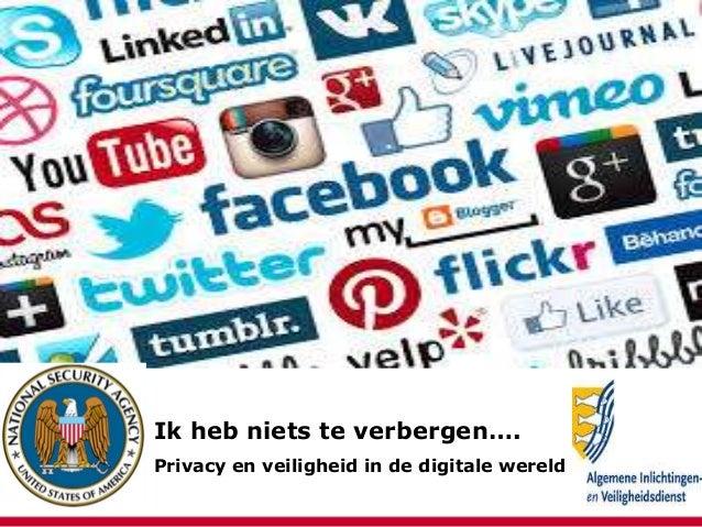 Ik heb niets te verbergen…. Privacy en veiligheid in de digitale wereld