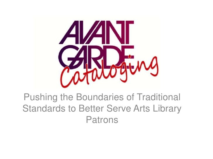 Pushing the Boundaries of Traditional Standards to Better Serve Arts Library Patrons<br />
