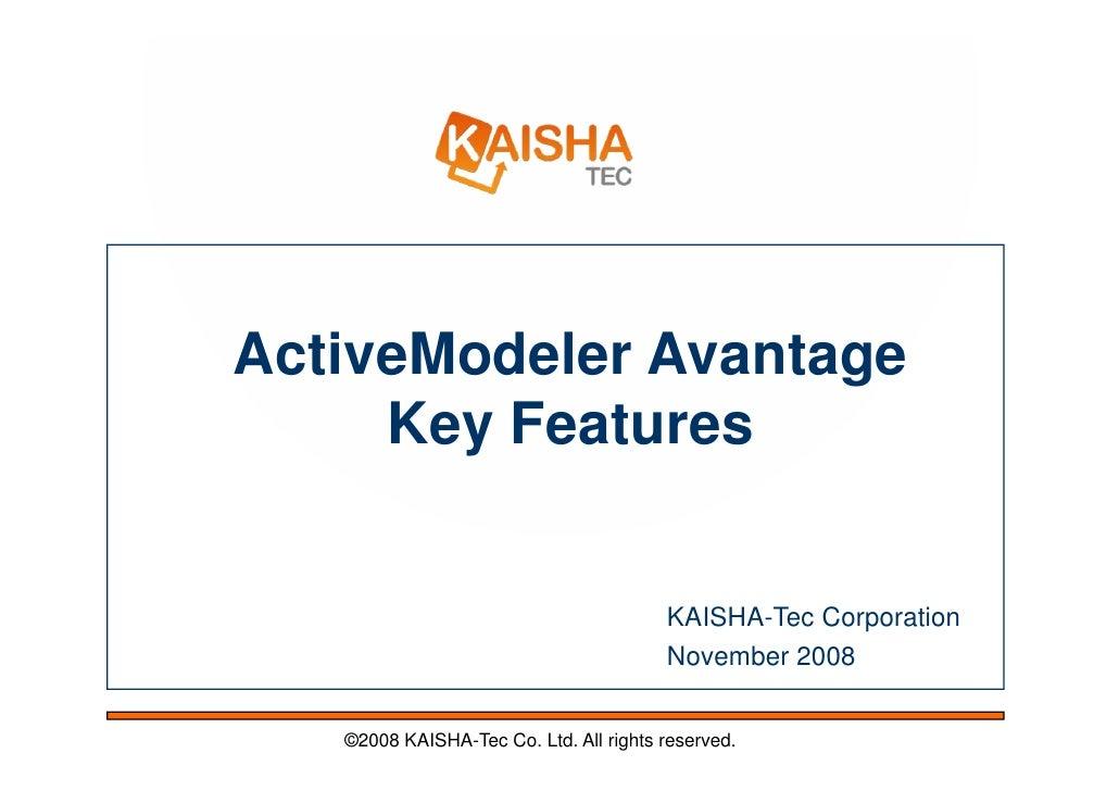 ActiveModeler Avantage      Key Features                                           KAISHA-Tec Corporation                 ...