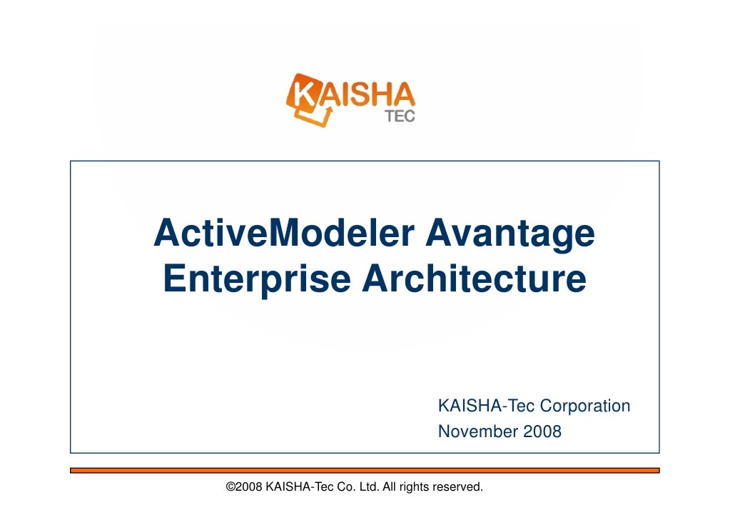 ActiveModeler Avantage Enterprise Architecture                                           KAISHA-Tec Corporation           ...
