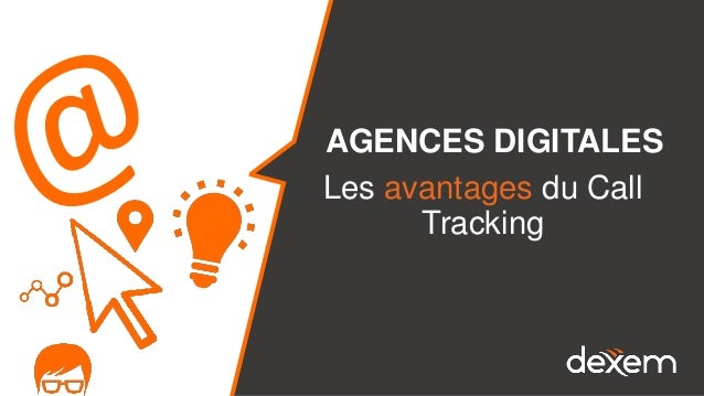 AGENCES DIGITALES Les avantages du Call Tracking
