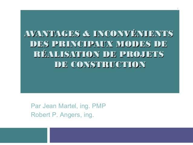 AVANTAGES & INCONVÉNIENTSAVANTAGES & INCONVÉNIENTS DES PRINCIPAUX MODES DEDES PRINCIPAUX MODES DE RÉALISATION DE PROJETSRÉ...