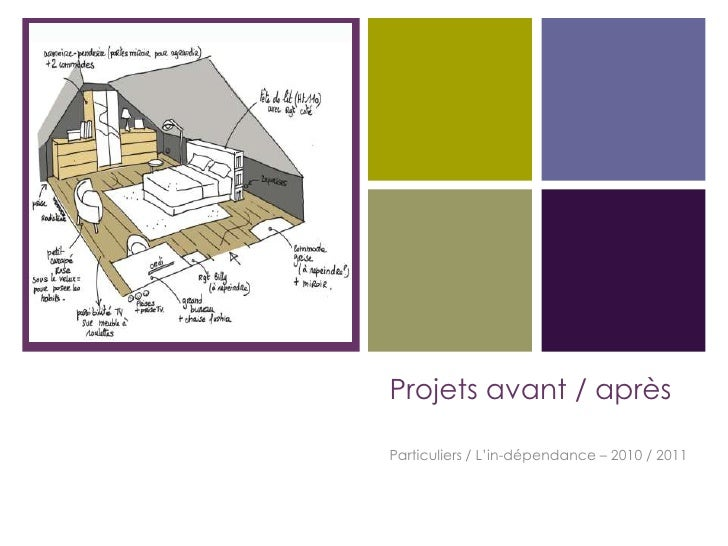 +    Projets avant / après    Particuliers / L'in-dépendance – 2010 / 2011