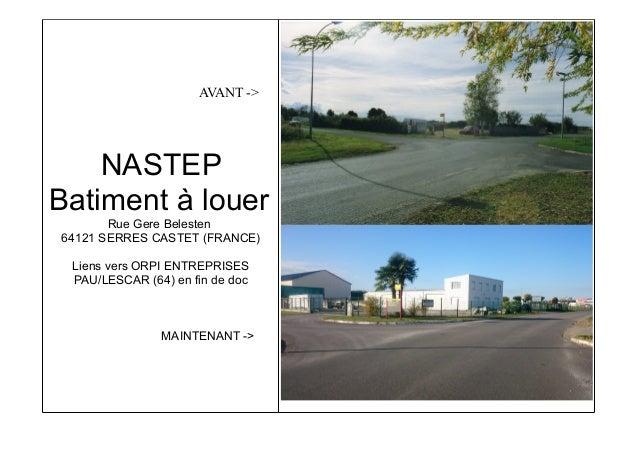 AVANT -> NASTEP Batiment à louer Rue Gere Belesten 64121 SERRES CASTET (FRANCE) Liens vers ORPI ENTREPRISES PAU/LESCAR (64...