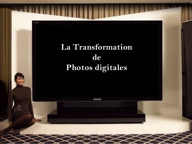 La Transformation  de  Photos digitales  ?HOL A HIBA