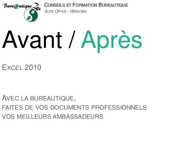 CONSEILS ET FORMATION BUREAUTIQUE SUITE OFFICE - WINDOWS Avant / Après AVEC LA BUREAUTIQUE, FAITES DE VOS DOCUMENTS PROFES...