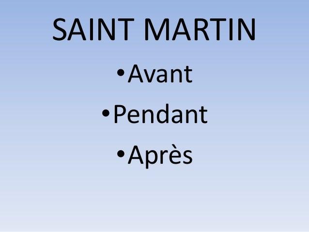 SAINT MARTIN •Avant •Pendant •Après
