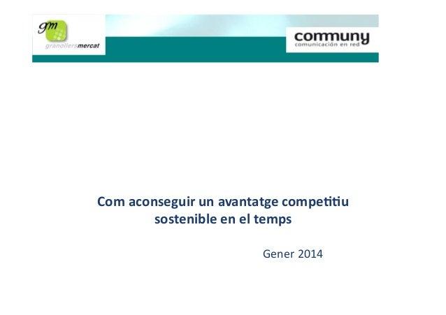 Estratègies de màrqueting  Com  aconseguir  un  avantatge  compe11u   sostenible  en  el  temps   Gener...