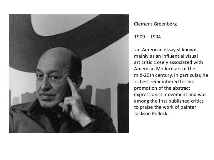 Clement Greenberg1909 – 1994 an American essayist knownmainly as an influential visualart critic closely associated withAm...
