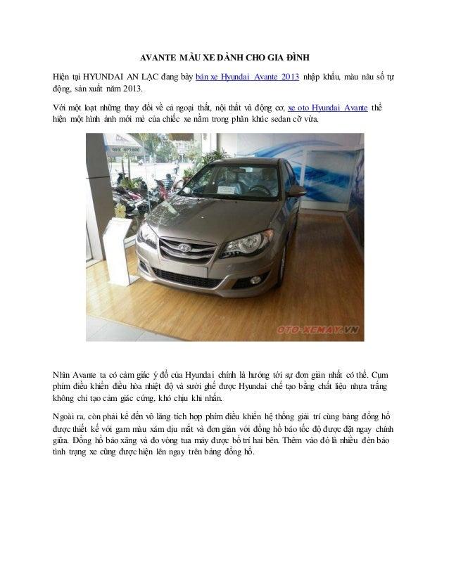 AVANTE MẪU XE DÀNH CHO GIA ĐÌNH Hiện tại HYUNDAI AN LẠC đang bày bán xe Hyundai Avante 2013 nhập khẩu, màu nâu số tự động,...