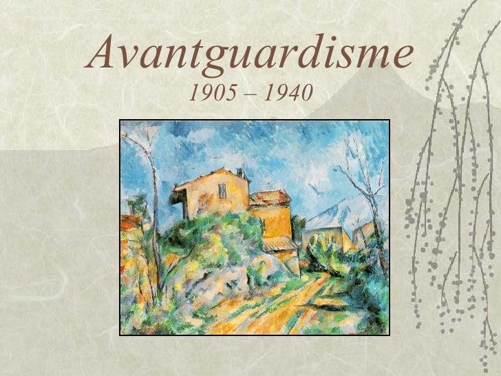 Avantguardisme 1905 – 1940