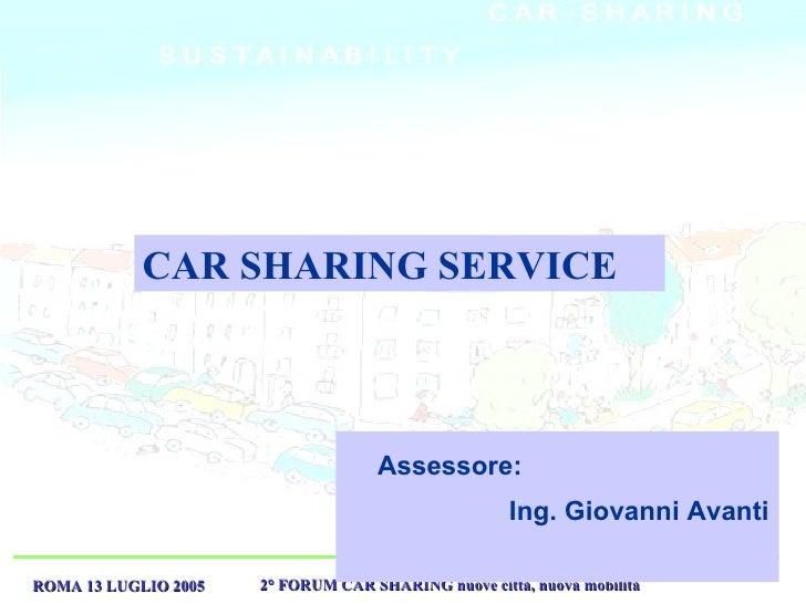 Assessore:   Ing. Giovanni Avanti   CAR SHARING SERVICE